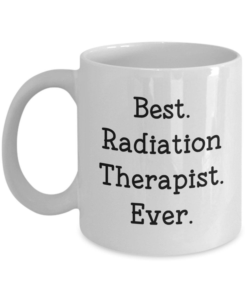 Radiation Therapist Gifts Funny Tea Hot... Best Radiation Therapist Ever Mug